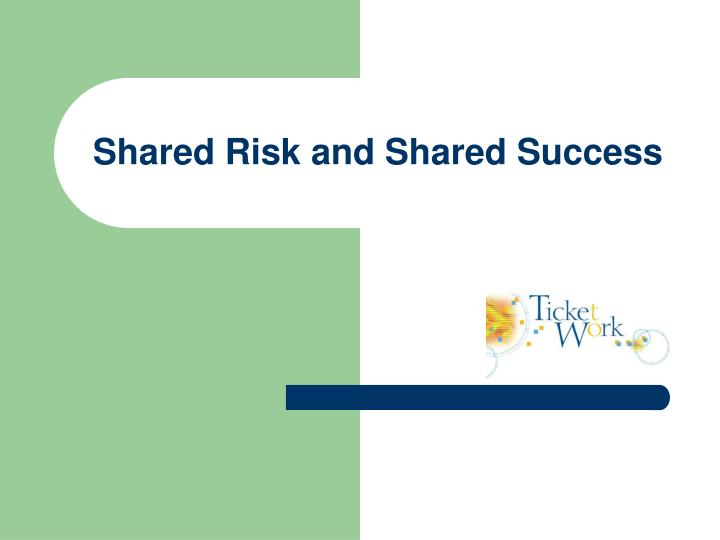 Shared Risk and Shared Success