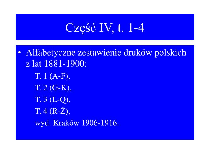 Część IV, t. 1-4