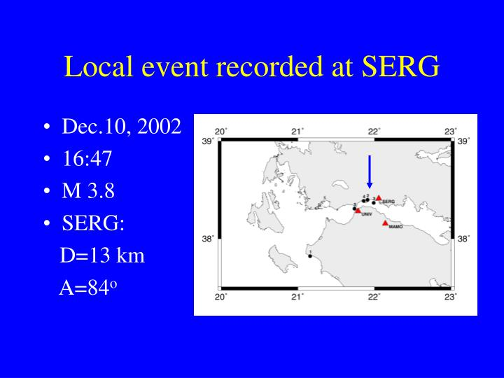 Local event recorded at SERG