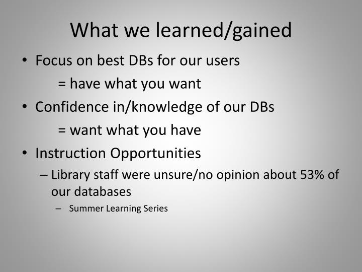 What we learned/gained