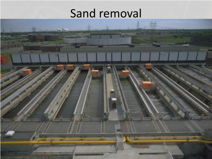 Sand removal