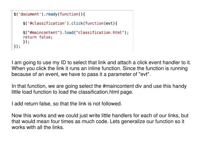 """I am going to use my ID to select that link and attach a click event handler to it. When you click the link it runs an inline function. Since the function is running because of an event, we have to pass it a parameter of """"evt""""."""