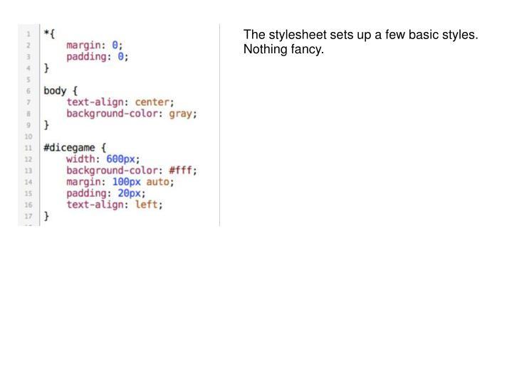 The stylesheet sets up a few basic styles. Nothing fancy.