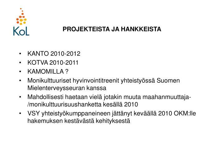 PROJEKTEISTA JA HANKKEISTA