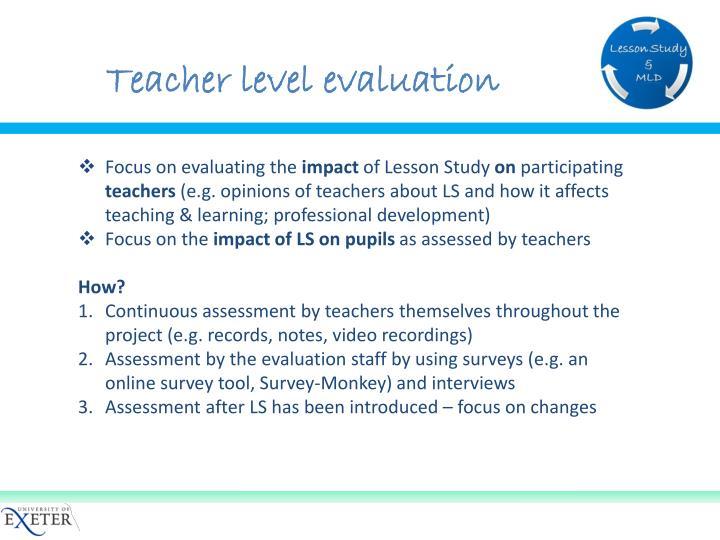 Teacher level evaluation
