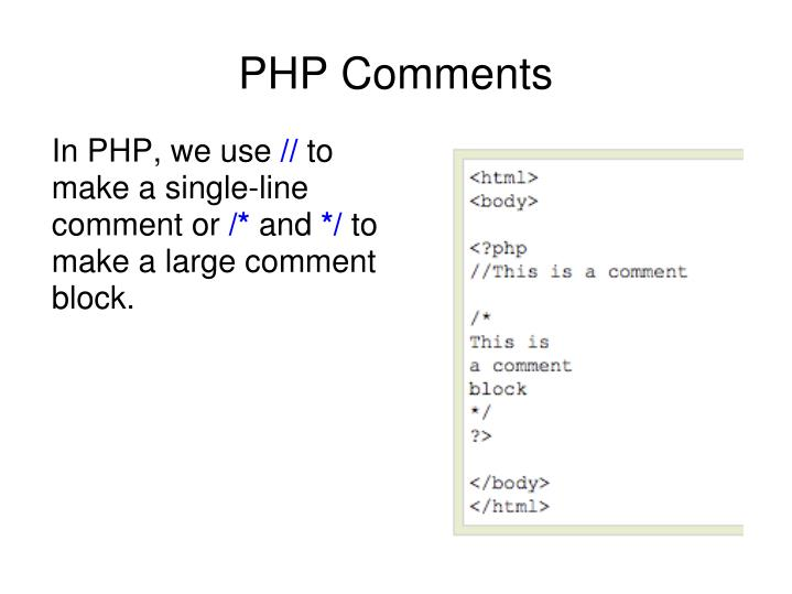 In PHP, we use
