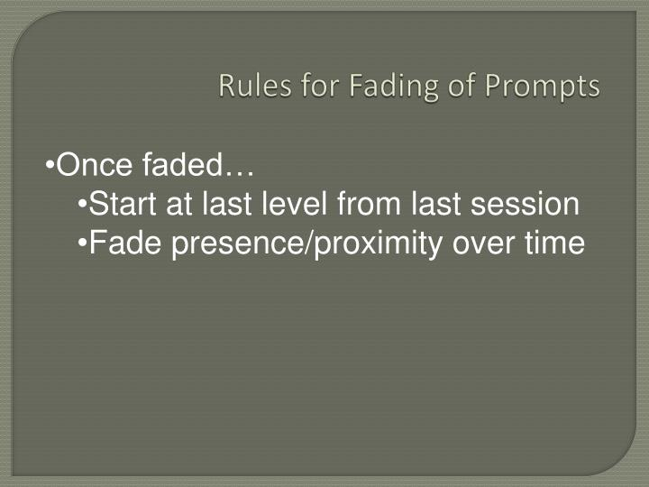 Rules for Fading of Prompts