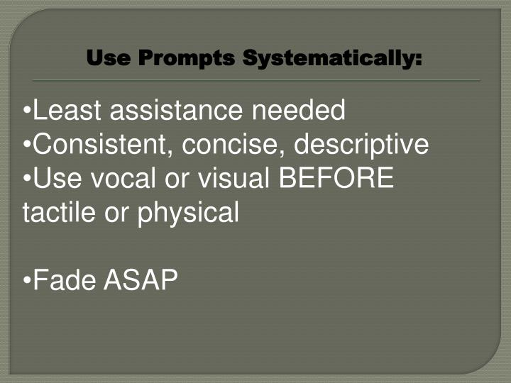 Use Prompts Systematically: