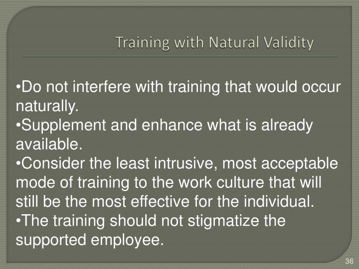 Training with Natural Validity