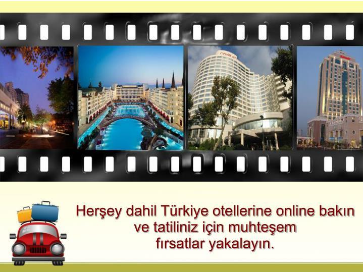 Herşey dahil Türkiye otellerine online bakın ve tatiliniz için muhteşem