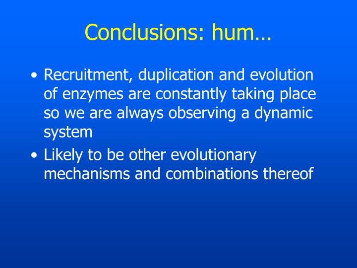 Conclusions: hum…