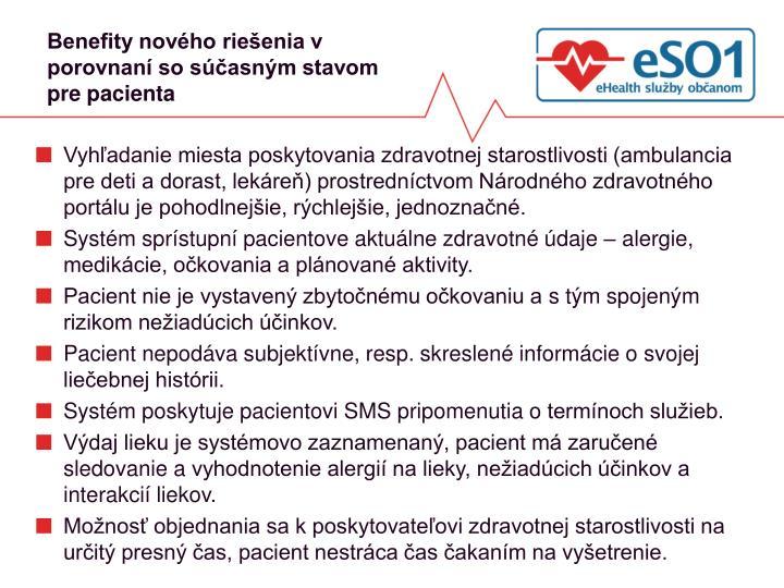 Benefity nového riešenia v porovnaní so súčasným stavom pre pacienta