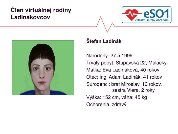 Člen virtuálnej rodiny Ladinákovcov