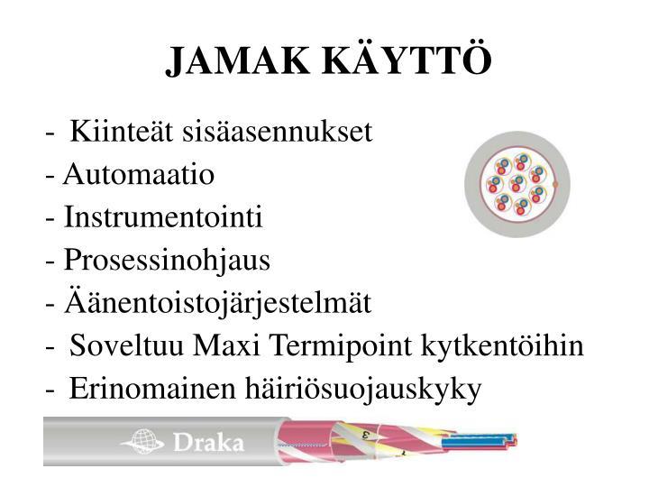 JAMAK KÄYTTÖ