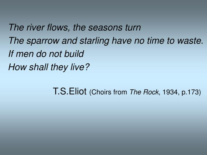 The river flows, the seasons turn