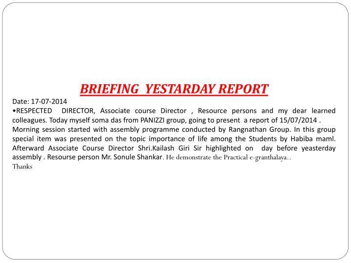 BRIEFING  YESTARDAY REPORT