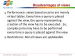 disadvantages of views