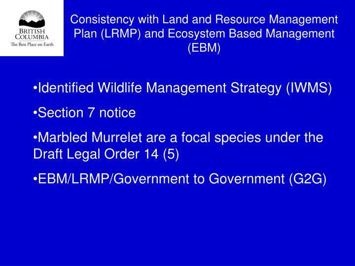 Consistency with Land and Resource Management Plan (LRMP) and Ecosystem Based Management (EBM)