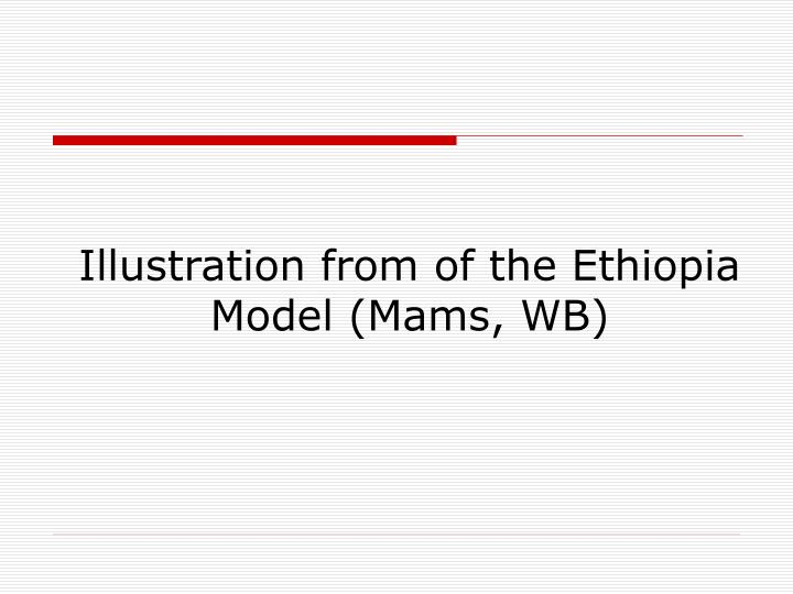 Illustration from of the Ethiopia Model (Mams, WB)