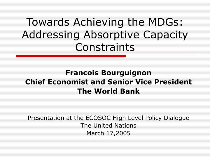 Towards Achieving the MDGs: Addressing Absorptive Capacity Constraints