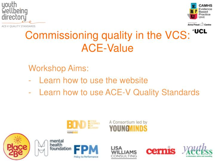 Commissioning quality in the VCS: ACE-Value