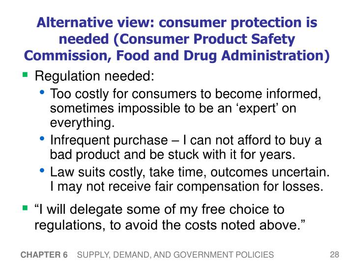 Alternative view: consumer protection is needed (Consumer Product Safety Commission, Food and Drug Administration)