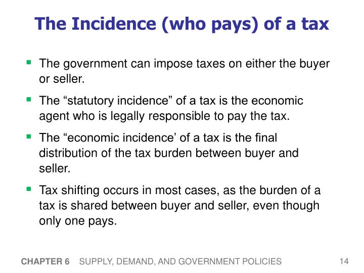 The Incidence (who pays) of a tax