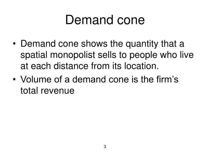 Demand cone