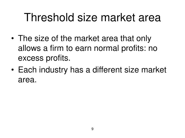 Threshold size market area
