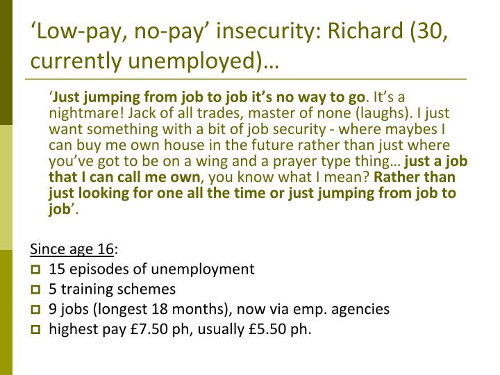 'Low-pay, no-pay' insecurity: Richard (30, currently unemployed)…