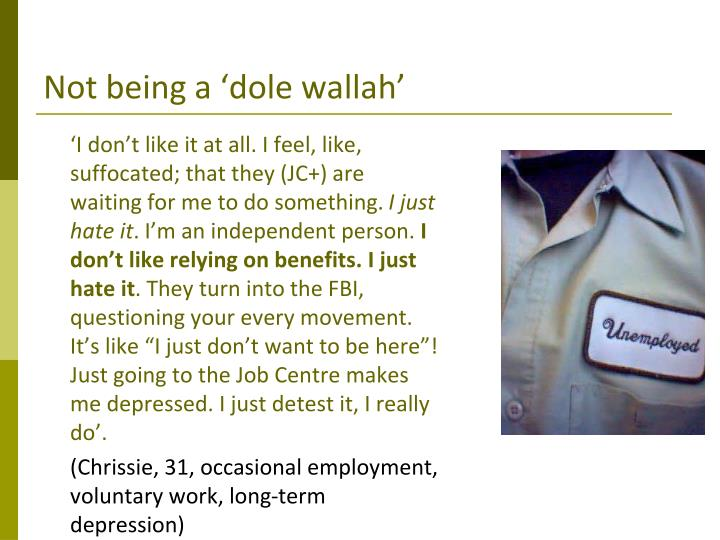 Not being a 'dole wallah'