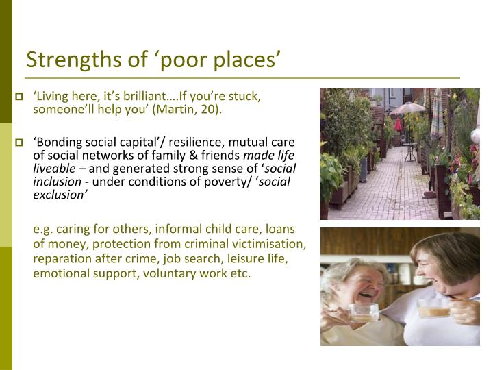 Strengths of 'poor places'
