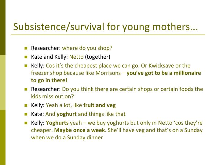 Subsistence/survival for young mothers...