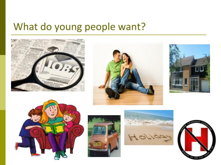 What do young people want?