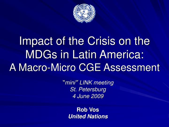 Impact of the Crisis on the MDGs in Latin America: