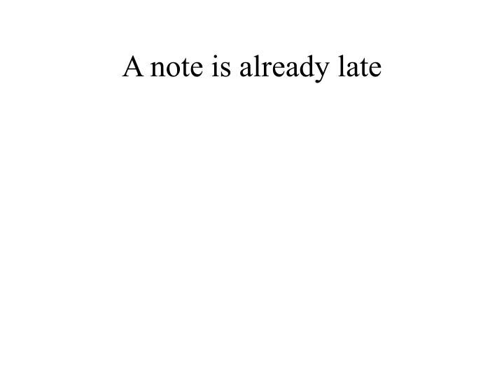 A note is already late