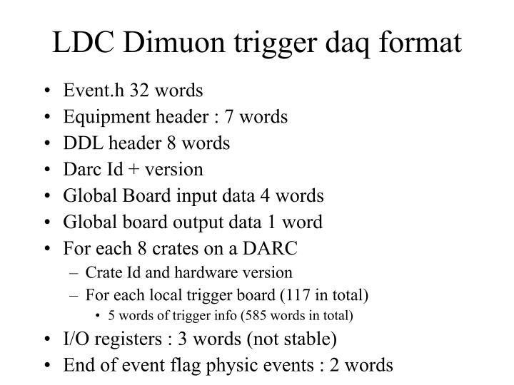 LDC Dimuon trigger daq format