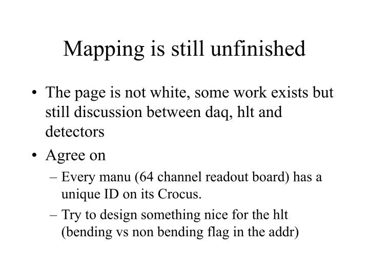 Mapping is still unfinished