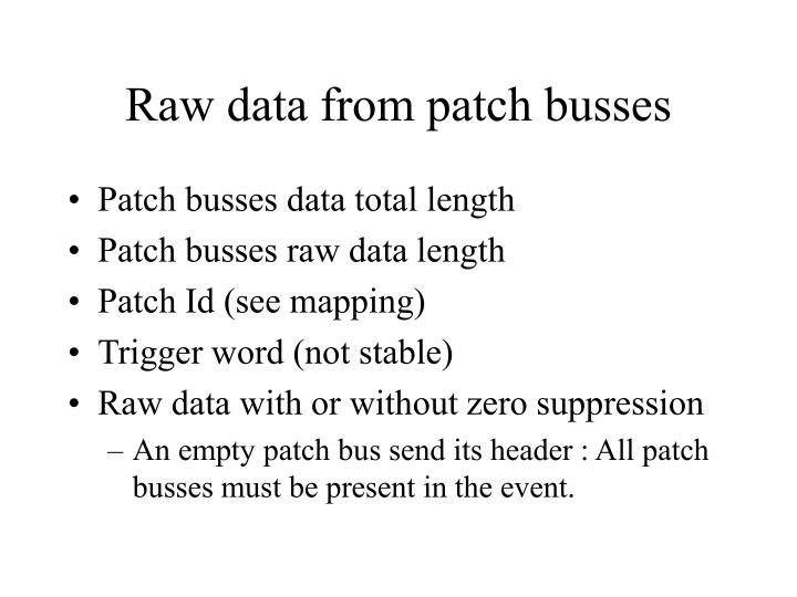Raw data from patch busses