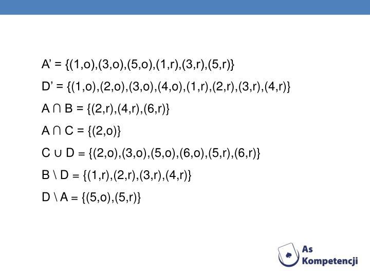 A' = {(1,o),(3,o),(5,o),(1,r),(3,r),(5,r)}