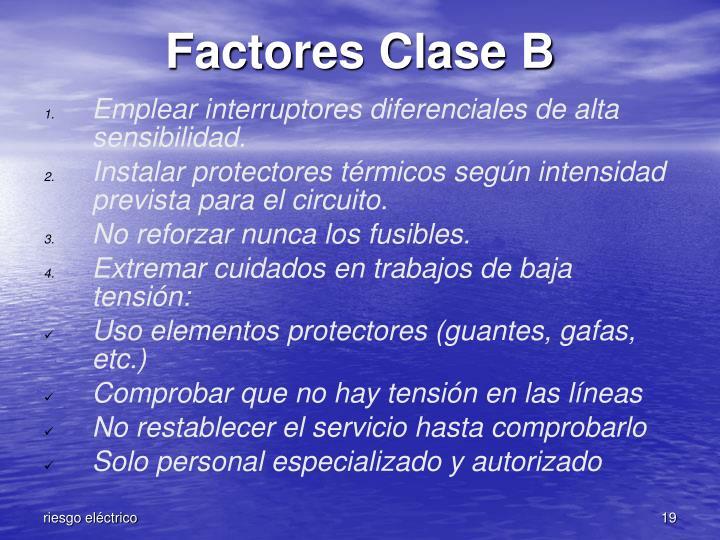 Factores Clase B