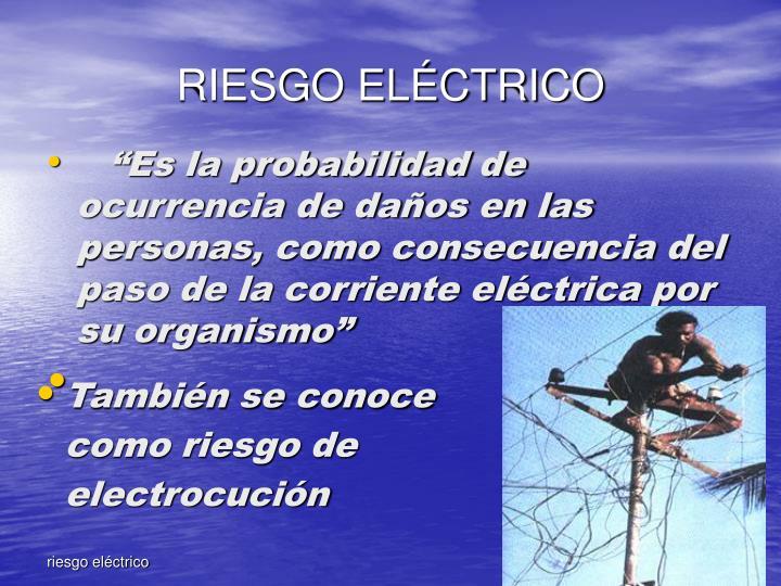 También se conoce como riesgo de electrocución