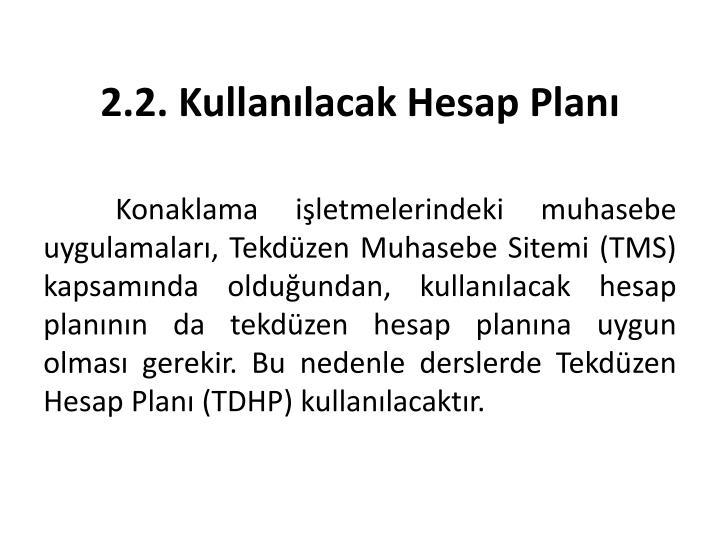 2.2. Kullanılacak Hesap Planı