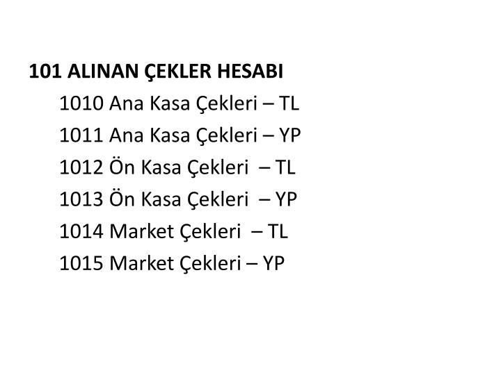 101 ALINAN ÇEKLER HESABI