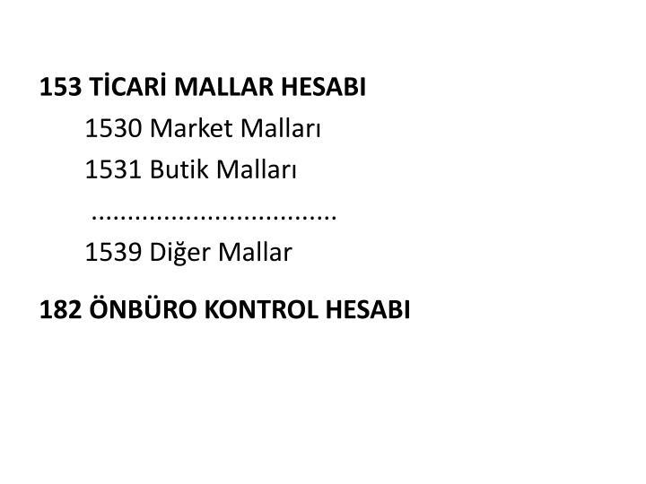 153 TİCARİ MALLAR HESABI