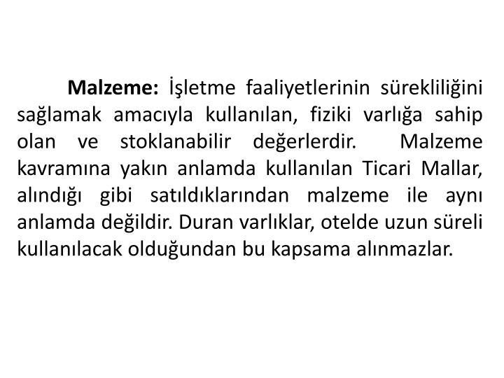 Malzeme:
