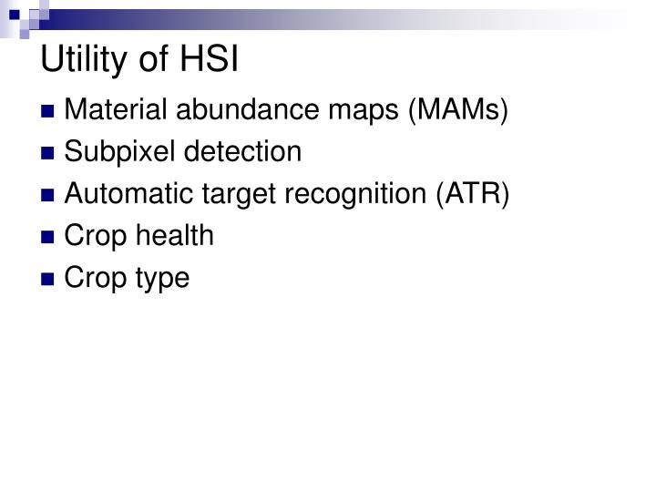 Utility of HSI