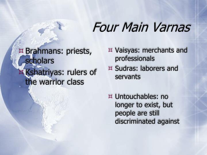 Brahmans: priests, scholars