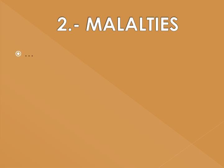 2.- MALALTIES