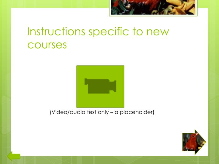 Instructions specific to new courses